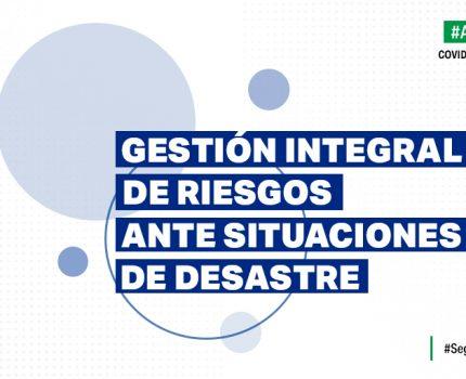 Gestión Integral de Riesgos ante situaciones de desastre. Primeros aprendizajes y desafíos