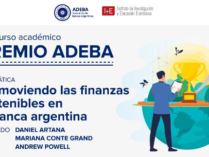 """Premio ADEBA 2021: """"Promoviendo las finanzas sostenibles en la banca argentina"""""""